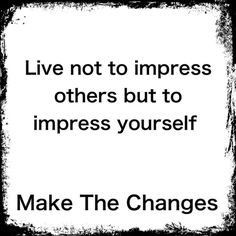 Inspirational Make The Changes
