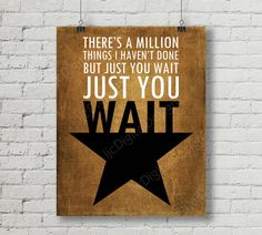 Hamilton the musical fan art printable quote - Theres a million things I havent done but just you wait, just you wait.  This is a digital JPG