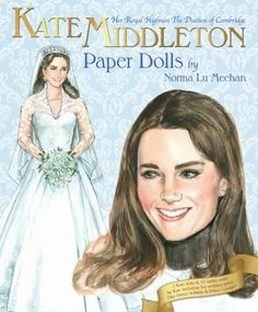 The Paper Collector: Kate Middleton by Norma Lu Meehan