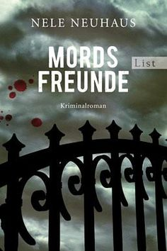 Mordsfreunde / Pia Kirchhoff & Oliver von Bodenstein Bd.2 - Neuhaus, Nele