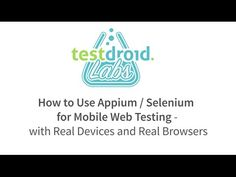 Selenium for Android and iOS Apps and The Mobile Web