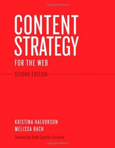 Content Strategy for the Web, 2nd Edition by Kristina Halvorson http://smile.amazon.com/dp/0321808304/ref=cm_sw_r_pi_dp_Wc3.ub16F1245