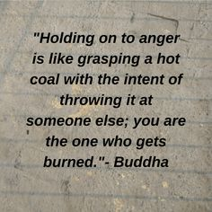 """""""Holding on to anger is like grasping a hot coal with the intent of throwing it at someone else; Bad Day Quotes, Apj Quotes, Hurt Quotes, Funny Quotes, Cool Words, Wise Words, Inspiring Quotes About Life, Inspirational Quotes, Buddhist Quotes"""