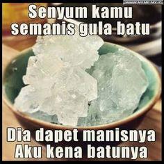 Senyum kamu semanis gula batu - #MemeLucu #MemeKocak #GambarLucu
