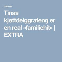 Tinas kjøttdeiggrateng er en real «familiehit» | EXTRA