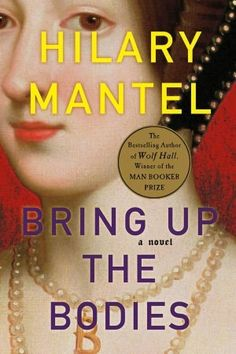 Bring Up the Bodies by Hilary Mantel, F Man