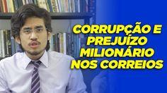 Corrupção e prejuízo milionário nos correios