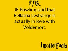 Harry Potter Facts J. Rowling said that Bellatrix Lestrange is actually in love with Voldemort. I don't think any HP fan would be surprised at that! Harry Potter Pin, Harry Potter World, Harry Potter Memes, Must Be A Weasley, Ron Weasley, No Muggles, Hp Facts, Bellatrix Lestrange, E Mc2