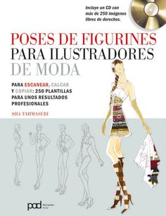POSES DE FIGURINES PARA ILUSTRADORES DE MODA + CD by Tahmasebi, Sha