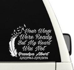 Your Wings Were Ready But My Heart Was Not Memorial Car Decal / In Loving Memory Of Decal - 8x9. 8x9 inches (Length x Width) Size May vary due to length of customization •Premium vinyl specifically used for indoor and outdoor use •Easily removed with no residue - Can not be re-used •Application guide included •Great for laptops tablets cell phones cars windows lockers etc. •Contact us about custom sizes! • Designed and assembled in USA *The photo displayed may not depict the design to…