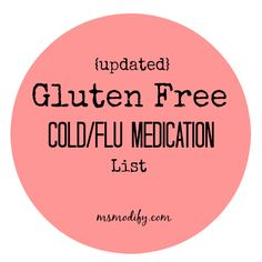 A complete list of gluten free cold/flu medication you for. No more need to stress about what medicine you can or cannot take! Gluten Free Diet Plan, Best Gluten Free Recipes, Gluten Free Dinner, Sans Lactose, Sans Gluten, Cold Medicine, Gluten Free Living, Gluten Intolerance