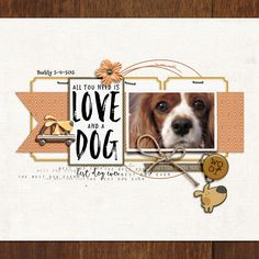 All You Need is Love and a Dog -- SSL 1/6-Katie Pertiet Joyeux Noel - wood paper Curated Team Mix No 18 Font | Pea Amy