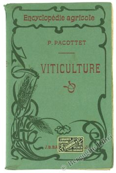 VITICULTURE. introduction par le Dr. P.Regnard. Pacottet P. 1910 - Bergoglio Libri d'Epoca