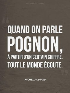 When we talk about money, from a certain number, everybody listens. Michel Audiard. French Words, French Quotes, Take A Smile, Belles Phrases, What Is Life About, Some Words, Quotations, Positivity, Bazaars