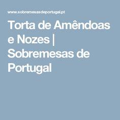 Torta de Amêndoas e Nozes | Sobremesas de Portugal