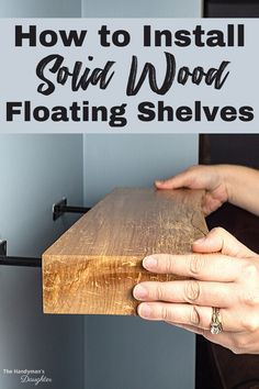 Turn a rustic board into gorgeous solid wood floating shelves with this simple tutorial! All you need is a drill, a board and hidden brackets! - How to Install Solid Wood Floating Shelves Diy Wood Projects, Home Projects, Wood Crafts, Solid Wood Shelves, Shelves With Brackets, Flosting Shelves, Rustic Wood Shelving, Bathroom Wood Shelves, Modern Kitchen Design