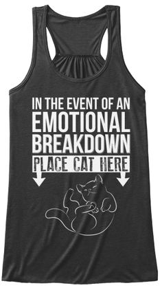 I need this shirt!   Emotional breakdown cat