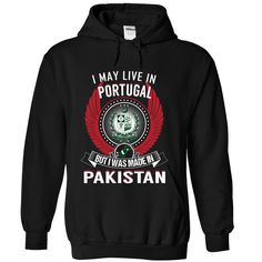 Portugal - ๏ PakistanI May Live in Portugal But I Was Made in Pakistan. These T-Shirts and Hoodies are perfect for you! Get yours now and wear it proud!Pakistan