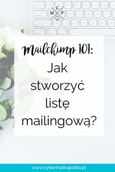 Jak stworzyć listę mailingową z wykorzystaniem Mailchimp? | mailing list, email list, mailchimp,  101, tutorial