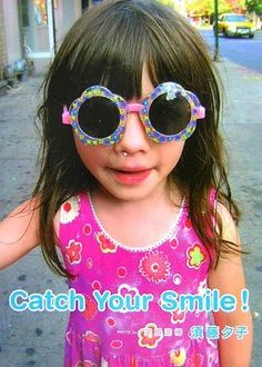 Catch Your Smile! 須藤 夕子, http://www.amazon.co.jp/dp/4777104494/ref=cm_sw_r_pi_dp_PAaGrb1R5RRS0  /// I have this book.