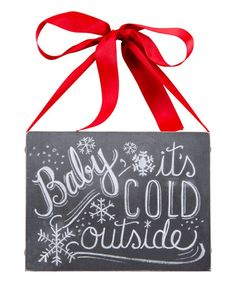 This 'Baby It's Cold' Chalk Wall Sign is perfect! #zulilyfinds