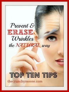 Prevent and Erase Wrinkles the Natural Way. You'll never guess the top tip! - thecrunchymoose.com