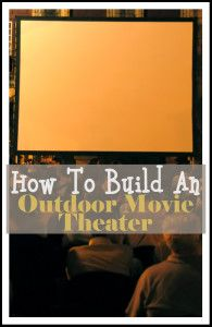 How to Build an Outdoor Movie Theater- so cool for a backyard!