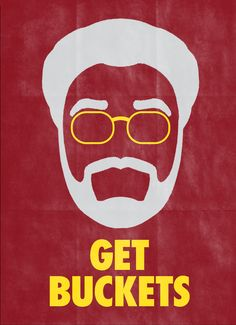 "Get buckets, Youngblood."" -Uncle Drew - Bobby Bernethy"