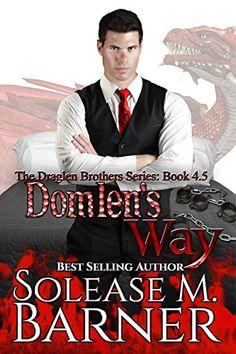 Domlen's Way: A Draglen Brothers Novella (The Draglen Bro... https://www.amazon.com/dp/B01CYR8MI8/ref=cm_sw_r_pi_dp_x_ujK9xb96PJ6NR