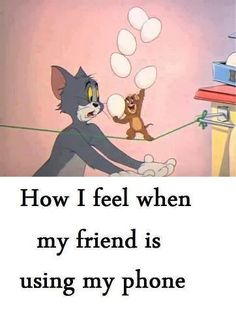 Tom, Jerry and my Phone!
