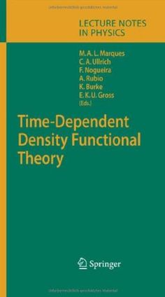 Time-dependent density functional theory / Miguel A.L. Marques ... [et al.]