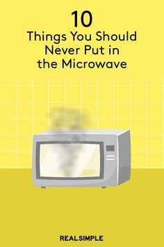 10 Things You Should Never Put in the Microwave | Not everything in your fridge or pantry should go into a microwave. Some foods, beverages, and containers can release toxins, burn, melt, or even explode if they're nuked for less than a minute. Some may even turn toxic.  Protect yourself and others in your kitchen by keeping these foods away from the hot box.  #kitchenhacks #foodsafety #realsimple