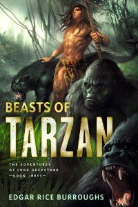 """Read """"The Beasts of Tarzan The Adventures of Lord Greystoke, Book Three"""" by Edgar Rice Burroughs available from Rakuten Kobo. First, in Tarzan of the Apes, the orphaned young Lord Greystoke was adopted by a great ape and taught the ways of the ju. Tarzan Series, Tarzan Book, Tarzan Of The Apes, Tarzan And Jane, Science Fiction Books, Pulp Fiction, Comic Book Covers, Comic Books, Harlan Ellison"""