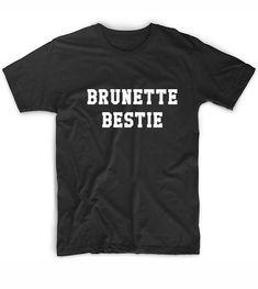 Brunette Bestie T-Shirt, Custom T Shirts No Minimum. Funny t shirts for women. Custom Tees Custom Shirt Clothfusion Tees, Quotes T Shirt handmade by order with Screen printing / DTG print