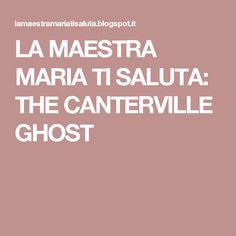 LA MAESTRA MARIA TI SALUTA: THE CANTERVILLE GHOST