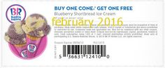 Baskin Robbins coupons & Baskin Robbins promo code inside The Coupons App. Second blueberry ice cream cone free at Baskin Robbins May Oreo Treats, Blueberry Ice Cream, Coupons For Boyfriend, Restaurant Deals, Free Printable Coupons, Baskin Robbins, Grocery Coupons, Food Coupons, Extreme Couponing