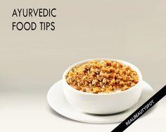 5 VALUABLE AYURVEDIC FOOD TIPS