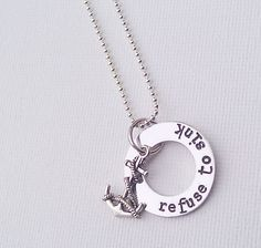 """Refuse to sink""......Anchor Necklace Refuse to Sink custom hand by TrueGracefulDesigns, $22.00"