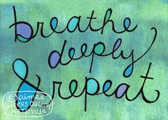 Breathe Deeply and Repeat (5x7 doodle print). $8.00, via www.etsy.com/shop/artsyville