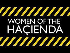 Women of the Hacienda - YouTube