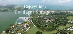 Rejseguide: Tre dage i Singapore