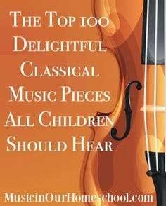 The Top 100 Delightful Classical Music Pieces All Children Should Hear from Music in Our Homeschool Music The Top 100 Delightful Classical Music Pieces All Children Should Hear Music Lessons For Kids, Music Lesson Plans, Music For Kids, Piano Lessons, Music Education Lessons, Preschool Music, Music Activities, Teaching Music, Learning Piano