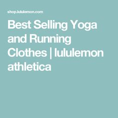 Best Selling Yoga and Running Clothes   lululemon athletica