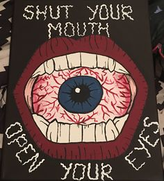 Trippy Canvas Painting, Shut Your Mouth Open Your Eyes