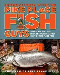 The Pike Place Fish guys are debuting a cookbook this week