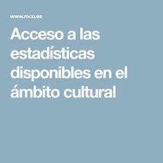 Acceso a las estadísticas disponibles en el ámbito cultural