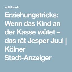 Erziehungstricks: Wenn das Kind an der Kasse wütet – das rät Jesper Juul   Kölner Stadt-Anzeiger