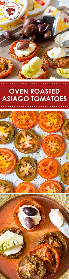 Oven roasted tomatoes are a blank, yet tasty, canvas for creating enticing evening snacks. Try them with Creamy Asiago, artichoke hearts and olives.   INGREDIENTS  The Laughing Cow Creamy Asiago  Oven Roasted Tomatoes  Olive Oil  Salt And Pepper  Thyme