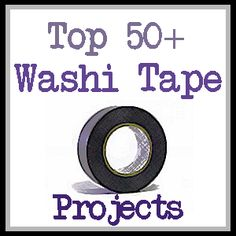 washi tape projects.............love this stuff. I need to get mine out & start using it!