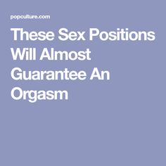 These Sex Positions Will Almost Guarantee An Orgasm Flatten Belly, Kylie Jenner Lips, Tide Pods, Transgender Model, Psychiatric Hospital, California Wildfires, Best Positions, Sex Quotes, Foreplay
